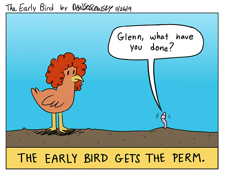 Early Bird Gets The Perm