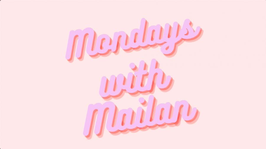 Mondays With Mailan